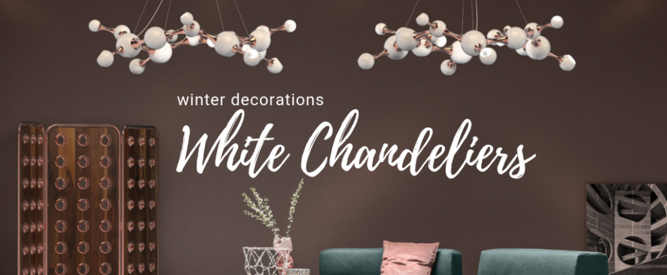 10 White Chandeliers to Help You Survive Winter