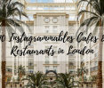 instagrammable cafes and restaurants in london Design Envy: 10 Most Instagrammable Cafes and Restaurants in London Design Envy  10 Most Instagrammable Cafes and Restaurants in London FEAT 117x99