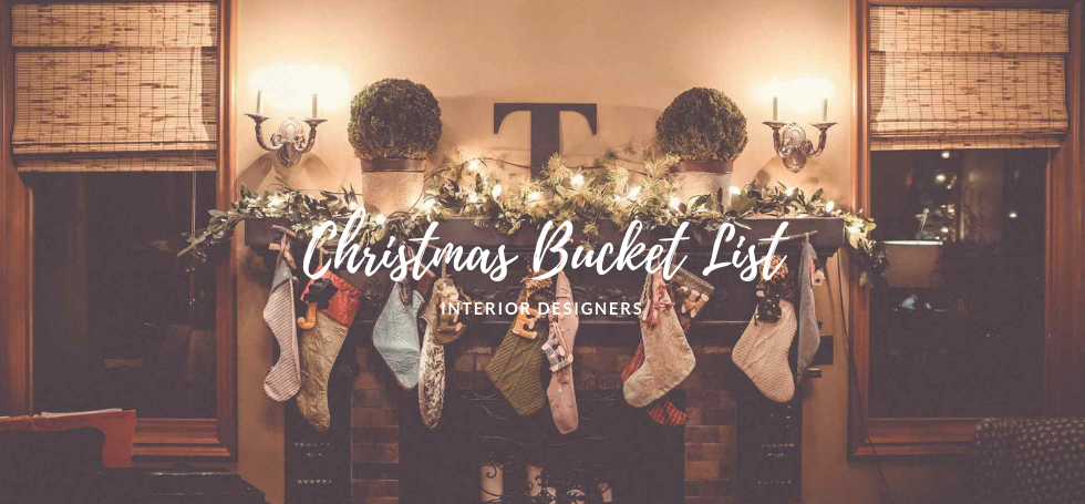 The Ultimate Christmas Bucket List for Interior Design Lovers