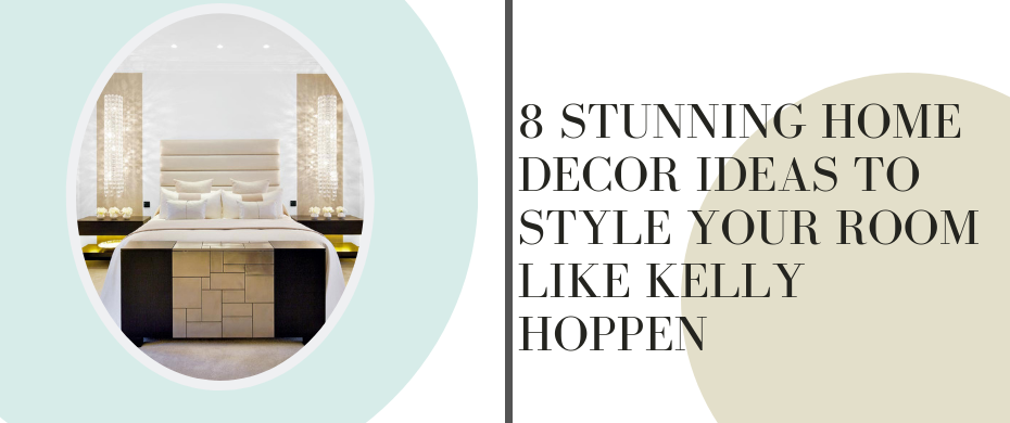 8 STUNNING HOME DECOR IDEAS TO STYLE YOUR ROOM LIKE KELLY HOPPEN 8 STUNNING HOME DECOR IDEAS TO STYLE YOUR ROOM LIKE KELLY HOPPEN 930x390