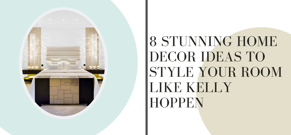 8 STUNNING HOME DECOR IDEAS TO STYLE YOUR ROOM LIKE KELLY HOPPEN 8 STUNNING HOME DECOR IDEAS TO STYLE YOUR ROOM LIKE KELLY HOPPEN