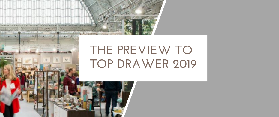 top drawer 2019 The preview to keep in your pocket for top drawer 2019 The preview to keep in your pocket for top drawer 2019 930x390