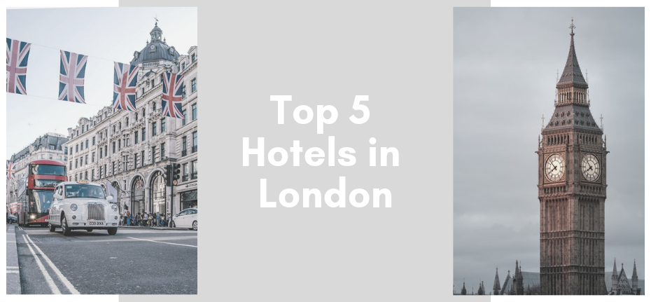Top 5 hotels in London for you to keep in mind!